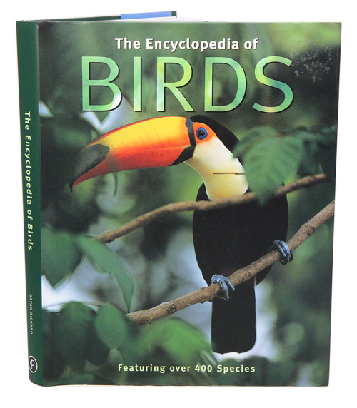 The encyclopedia of birds: featuring over 400 species. Bryan Richard.