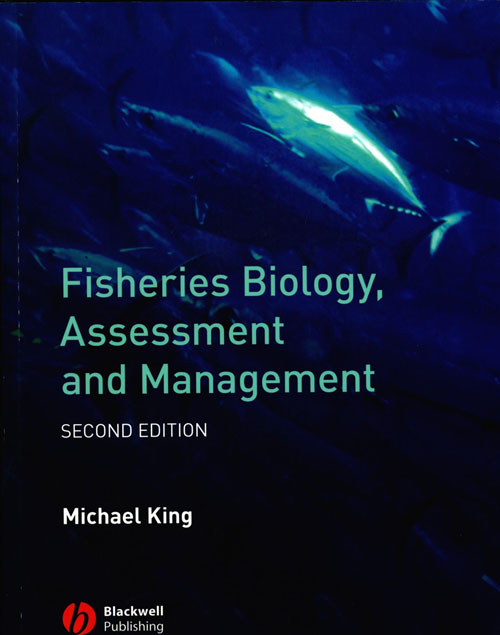 Fisheries biology. assessment and management. Michael King.