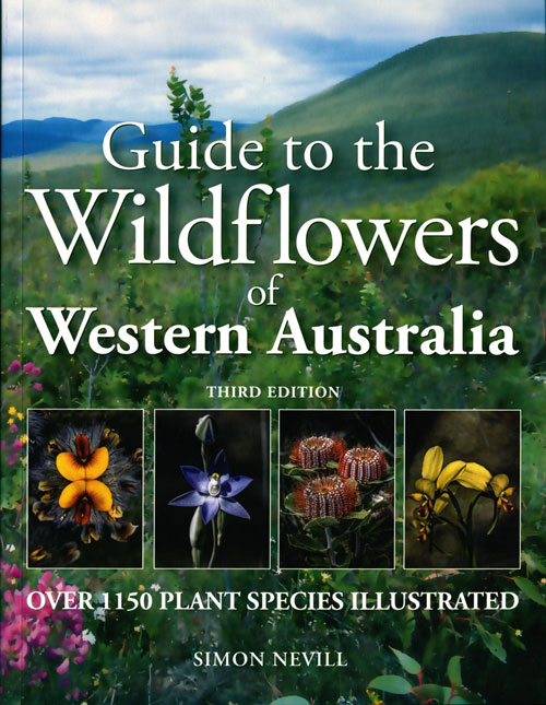Guide to the wildflowers of Western Australia. Simon Nevill, Nathan McQuoid.