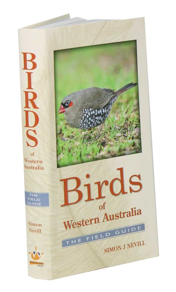 Birds of Western Australia: field guide. Simon J. Nevill.