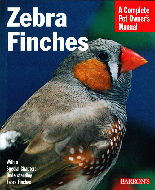 Zebra finches: everything about housing, care, nutrition, breeding, and health care. Hans-Jurgen Martin.