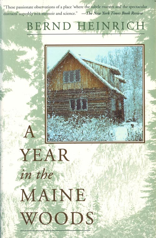 A year in the Maine woods. Bernd Heinrich.