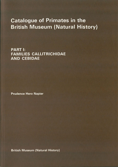 Catalogue of primates in the British Museum (Natural History), part one: Families Callitrichidae and Cebidae. Prudence Hero Napier.