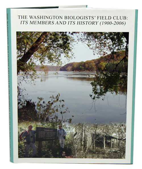 The Washington Biologists' Field Club: its members and its history (1900-2006). Matthew C. Perry.