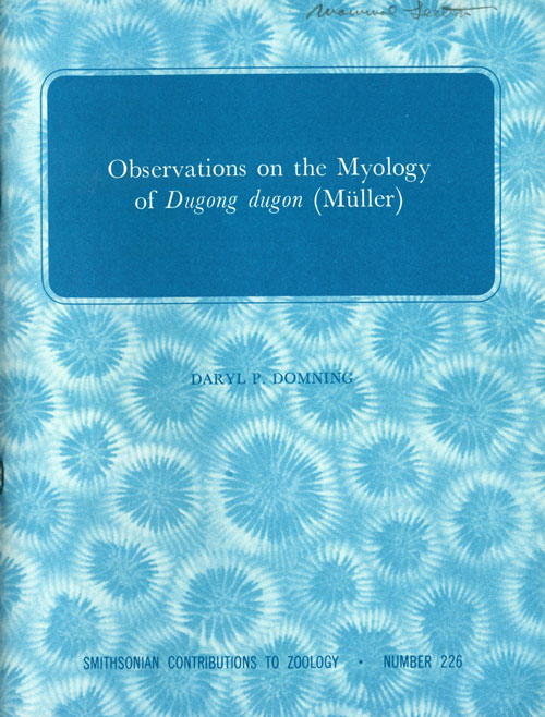 Observations on the myology of Dugong dugon (Muller). Daryl P. Comning.