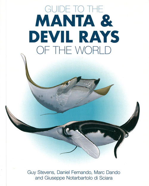Guide to the Manta and Devil rays of the world. Guy Stevens.
