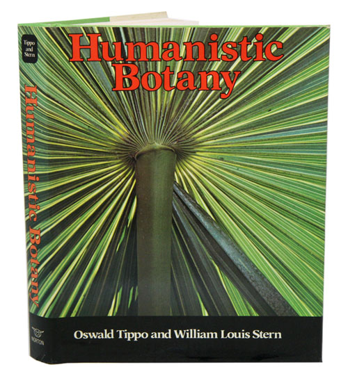 Humanistic botany. Oswald Tippo, William Louis Stern.