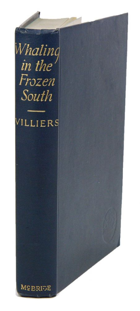 Whaling in the frozen south: being the story of the 1923-24 Norwegian Whaling Expedition to the antarctic. A. J. Villiers.