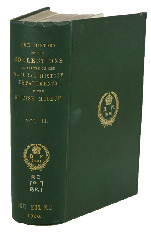 The history of the collections contained in the natural history departments of the British Museum, volume two: seperate historical accounts of the several collections included in the Department of Zoology. Oldfield Thomas.