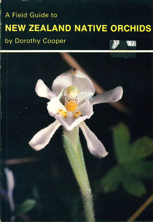 A field guide to New Zealand native orchids. Dorothy Cooper.