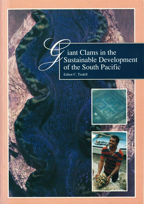 Giant clams in the sustainable development of the South Pacific: socioeconomic issues if Mariculture and conservation. C. Tisell.