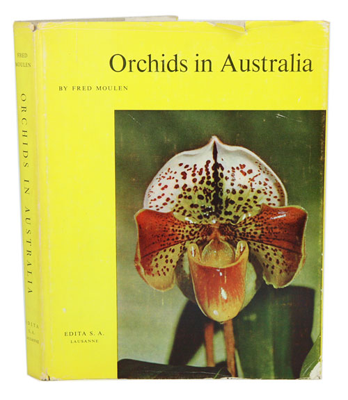 Orchids in Australia. Fred Moulen.