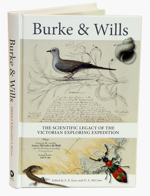 Burke and Wills: the scientific legacy of the Victorian Exploring Expedition. E. B. Joyce, D. A. McCann.