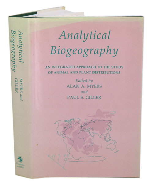 Analytical biogeography: an integrated approach to the study of animal and plant populations. Myers. A. A., P. S. Giller.
