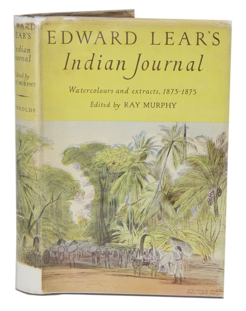 Edward Lear's Indian journal: watercolours and extracts from the diary of Edward Lear (1873-1875). Ray Murphy.