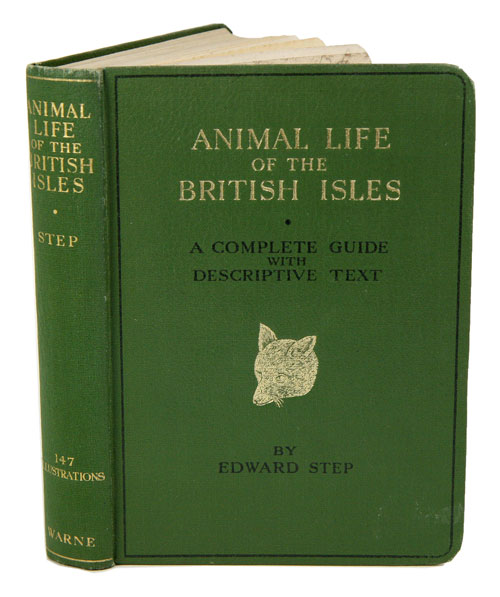 Animal life of the British Isles. Edward Step.