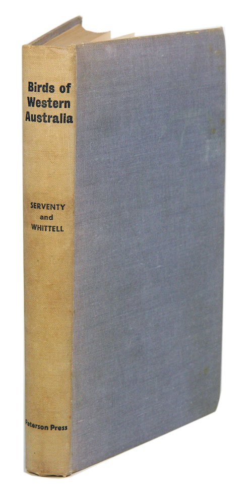 Birds of Western Australia (with the exception of the Kimberley Division). D. L. Serventy, H. M. Whittell.