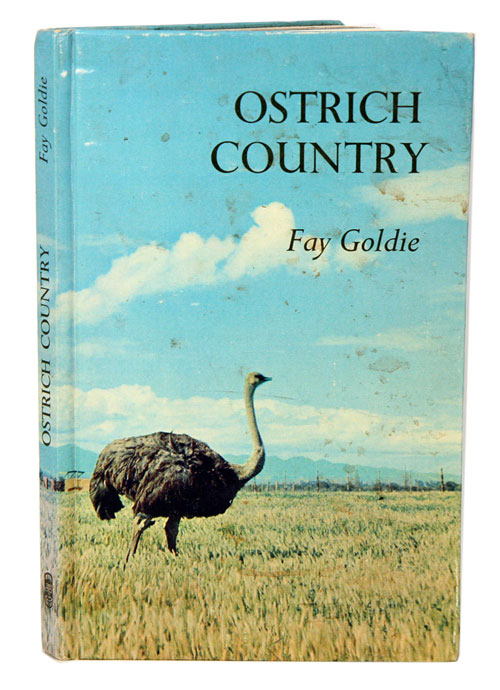 Ostrich country. Fay Goldie.