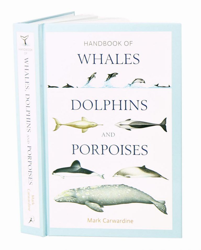 Handbook of whales, dolphins and porpoises. Mark Carawadine.