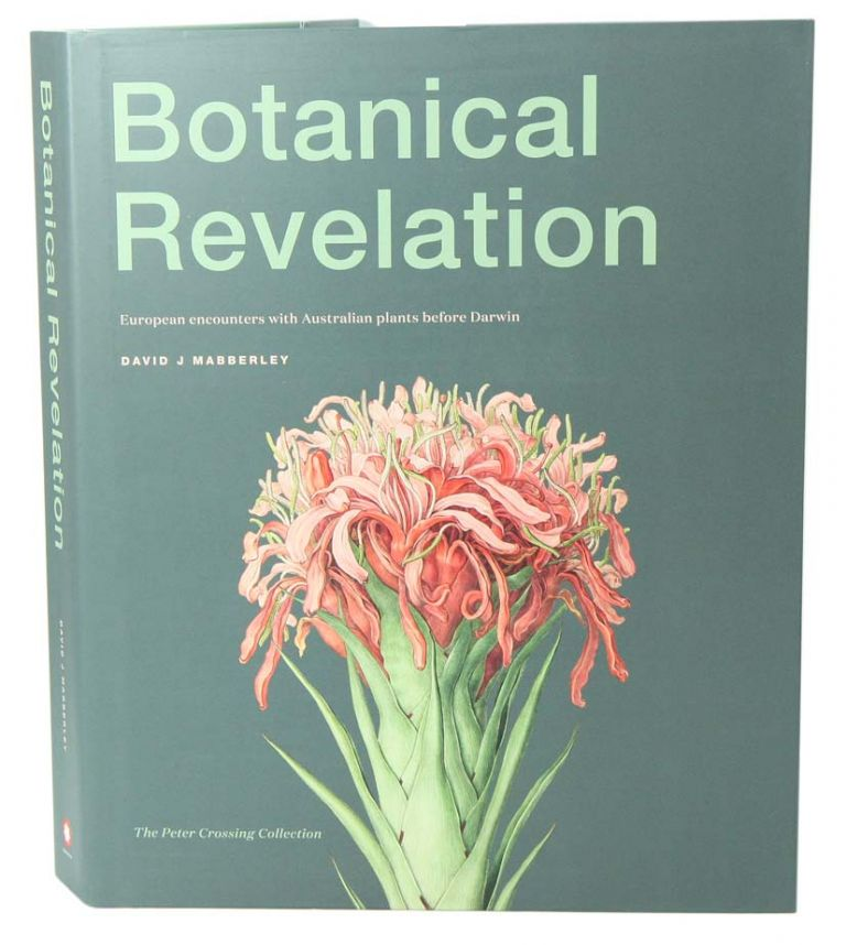 Botanical revelation: European encounters with Australian plants before Darwin. David Mabberley.