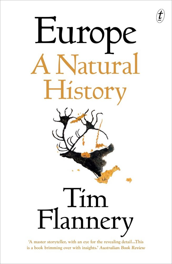 Europe: a natural history. Tim Flannery.
