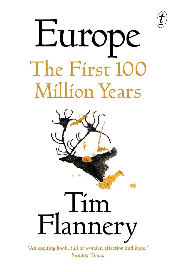 Europe: the first 100 million years. Tim Flannery.