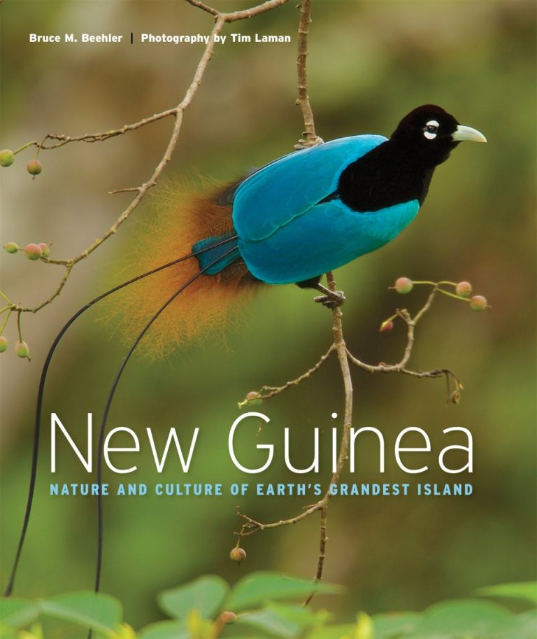 New Guinea: nature and culture of Earth's grandest island. Bruce M. Beehler, Tim Laman.