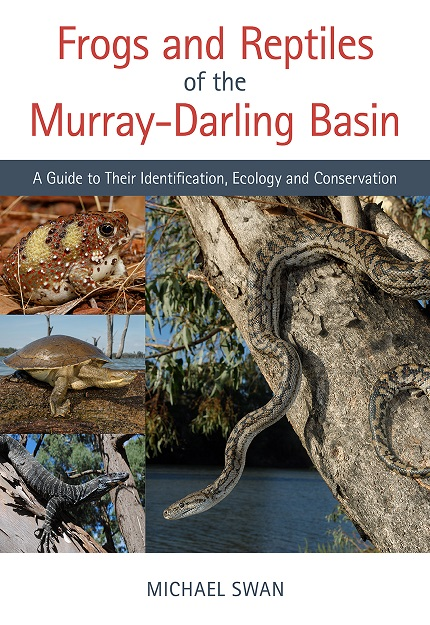 Frogs and reptiles of the Murray-Darling Basin. Mike Swan.