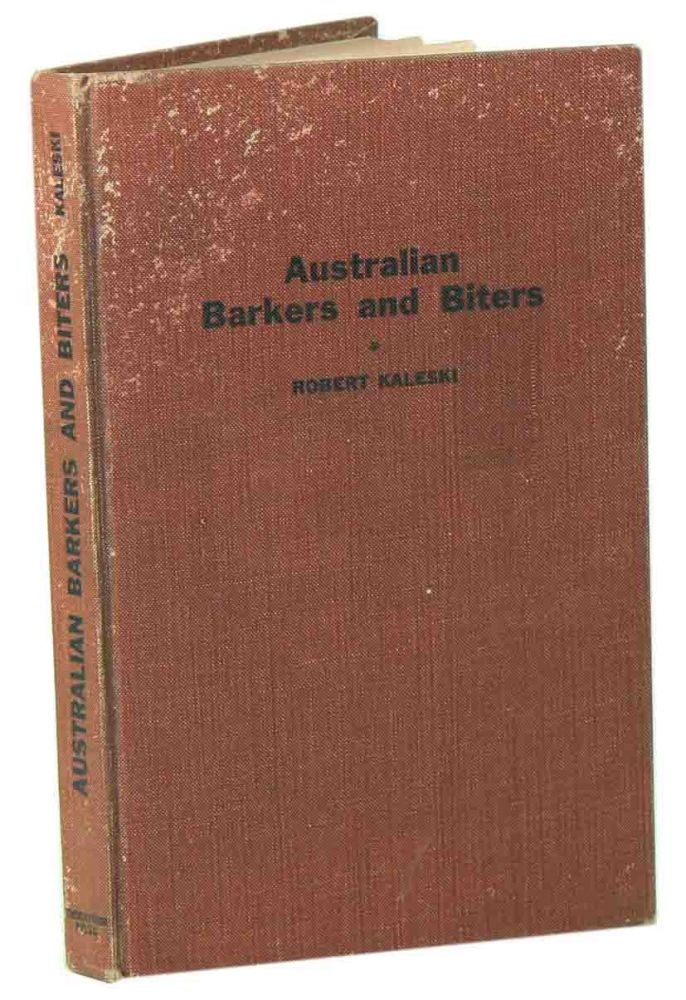 Australian barkers and biters. Robert Kaleski.