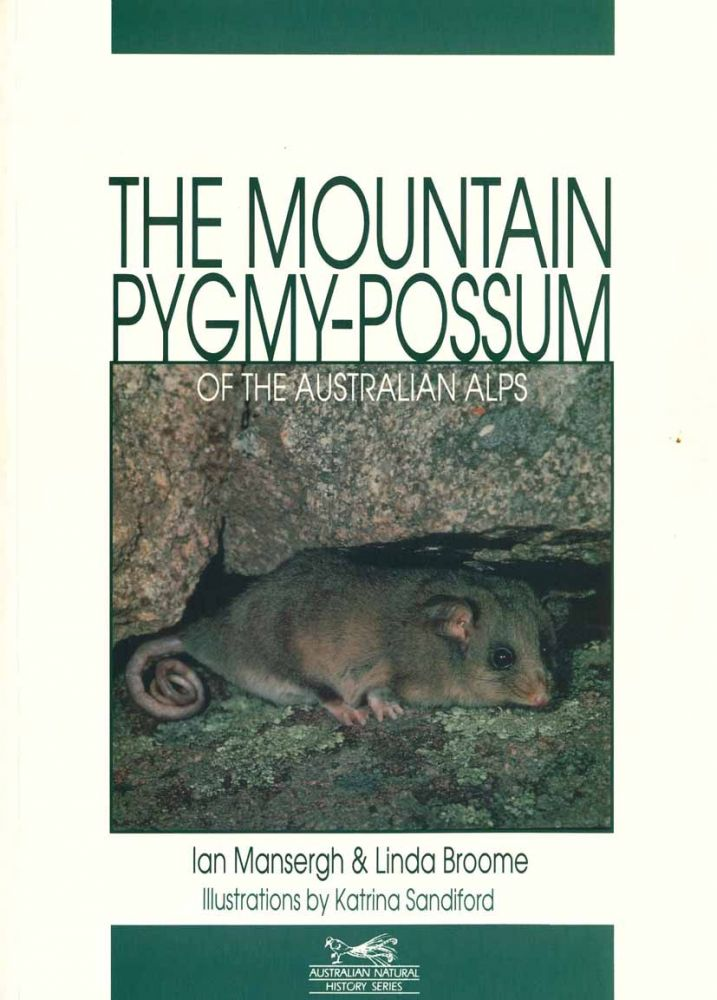 The Mountain Pygmy-possum of the Australian Alps. Ian Mansergh, Linda Broome.
