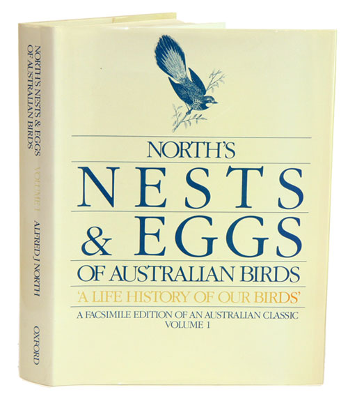 Nests and eggs of birds found breeding in Australia and Tasmania, volume one [all published]. Alfred J. North.
