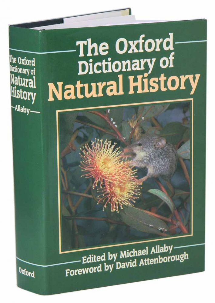 The Oxford dictionary of natural history. Michael Allaby.