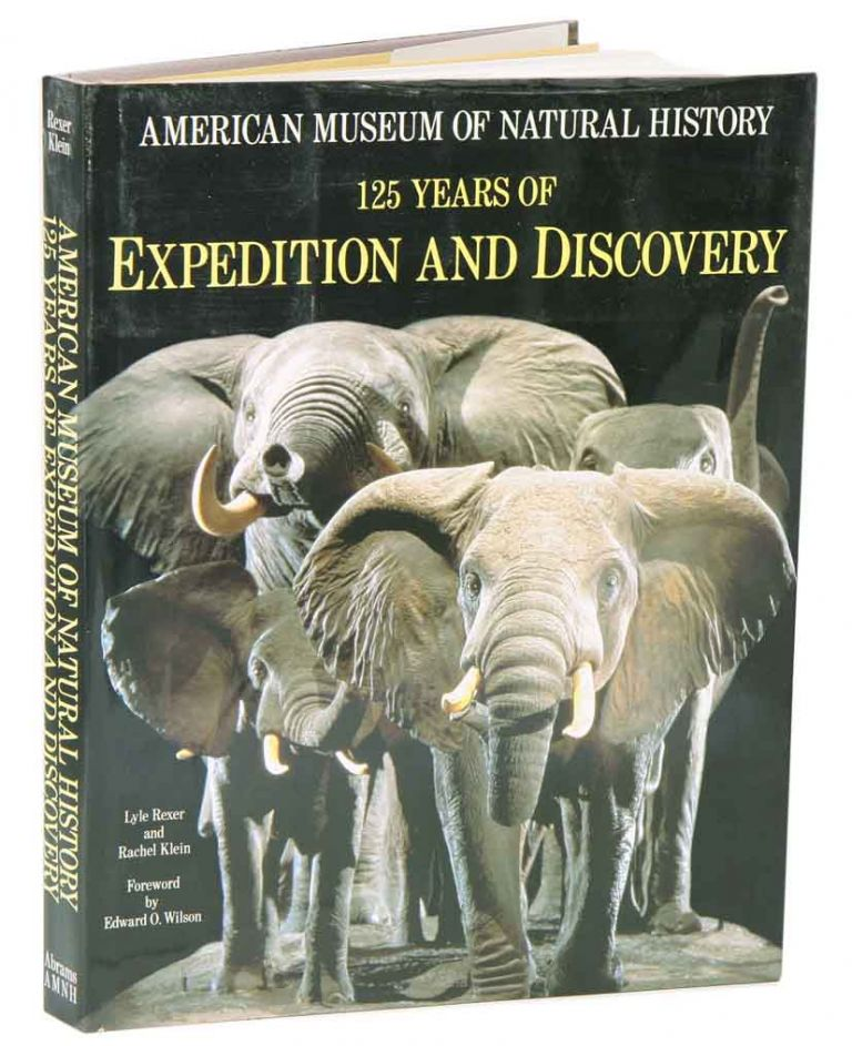 American Museum of Natural History: 125 years of expedition and discovery. Lyle Rexer, Rachel Klein.