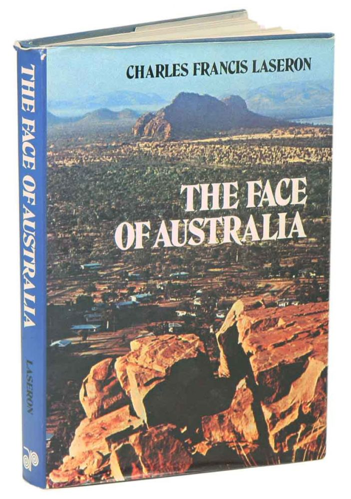 The face of Australia: the shaping of a continent. Charles Francis Laseron.