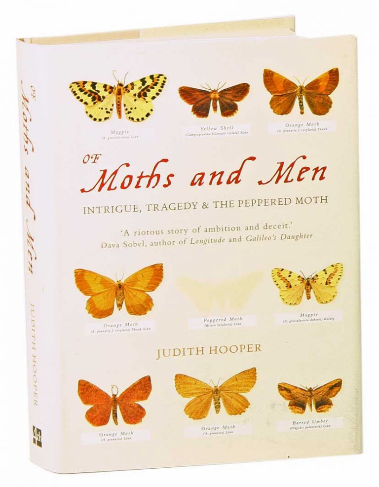 Of moths and men: intrigue, tradgedy and the Peppered Moth. Judith Hooper.
