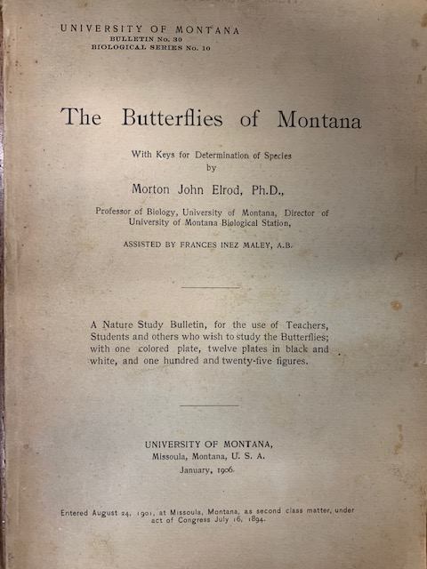 The butterflies of Montana: with keys for determination of species. Morton John Elrod.