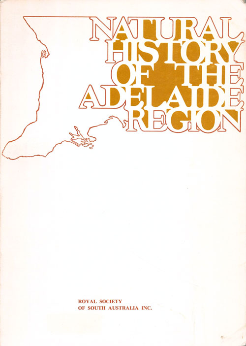 Natural history of the Adelaide region. C. R. Twidale.
