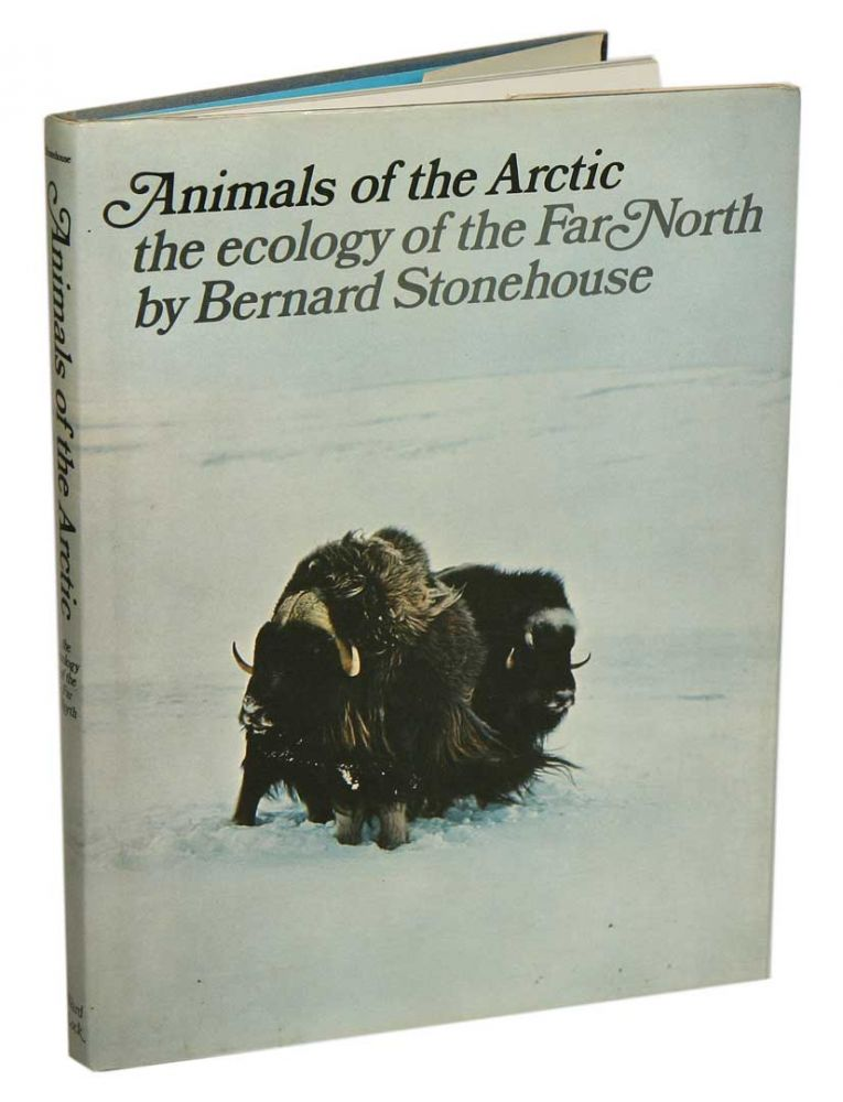 Animals of the Arctic: the ecology of the far north. Bernard Stonehouse.