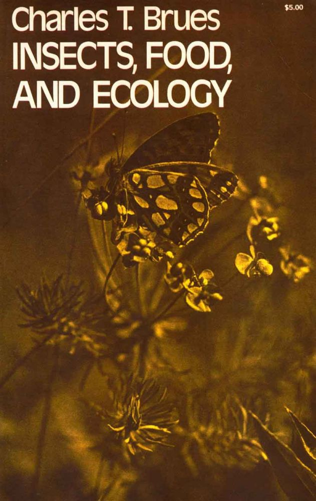 Insects, food, and ecology. Charles T. Brues.