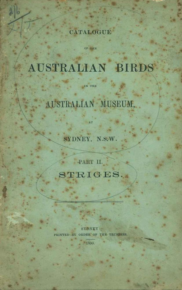 Catalogue of the Australian birds in the Australian Museum at Sydney, N.S.W. Part two: striges. E. P. Ramsay.