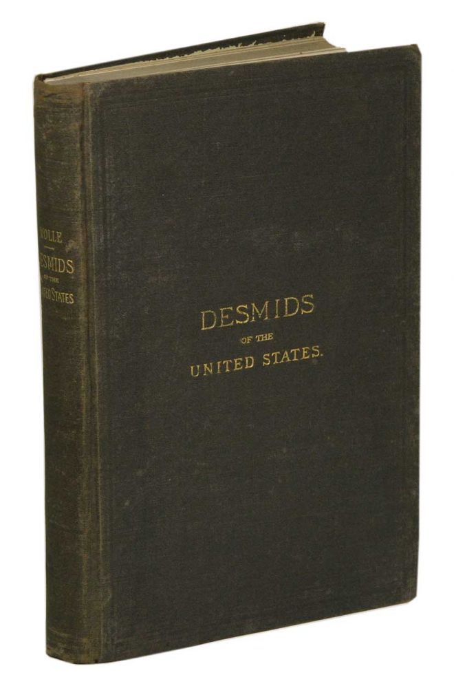 Desmids of the United States and list of American Pediastrums with eleven hundred illustrations on fifty-three coloured plates. Francis Wolle.