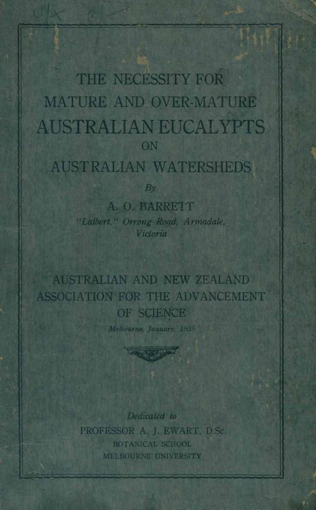 The necessity for mature and over-mature Australian eucalypts on Australian watersheds. A. O. Barrett.