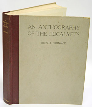 An anthography of the eucalypts. Russell Grimwade.