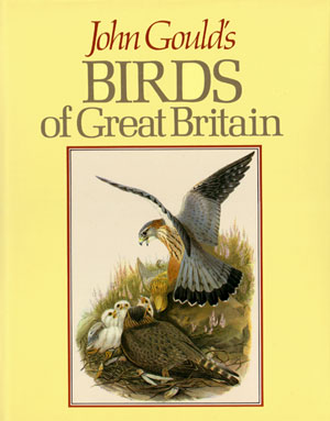 John Gould's Birds [of Great Britain]. Maureen Lambourne.