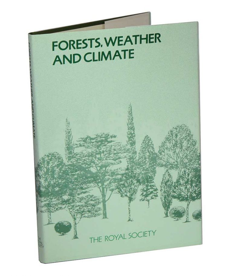Forests, weather and climate: proceedings of a Royal Society discussion meeting held on 2 and 3 June 1989. P. G. Jarvis.