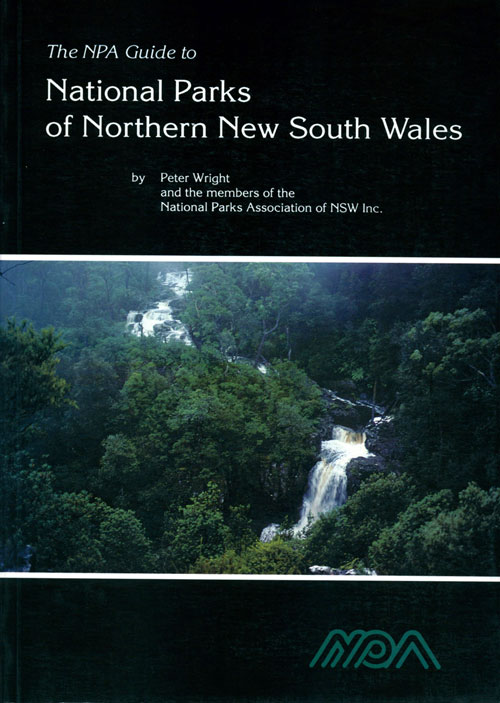 The NPA guide to the national parks of northern New South Wales. Peter Wright.