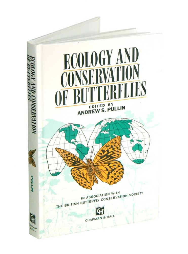 Ecology and conservation of butterflies. Andrew S. Pullin.