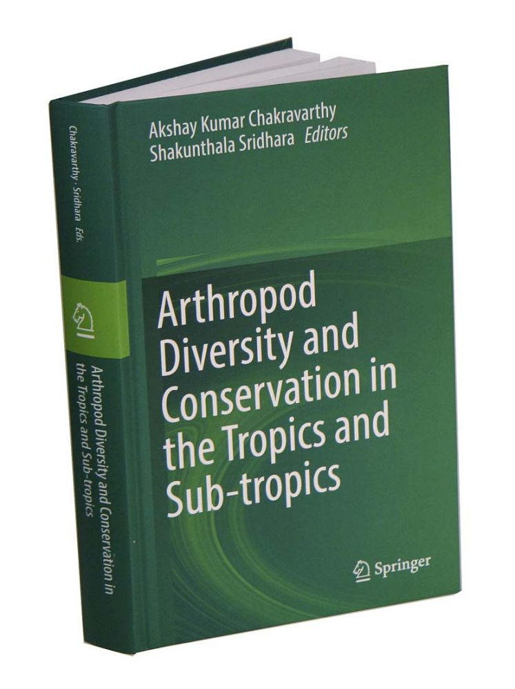 Arthropod diversity and conservation in the tropics and sub-tropics. Akshay Kumar Chakravarthy, Shakunthala Sridhara.