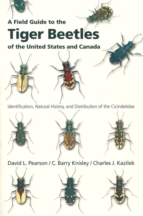 A field guide to the Tiger Beetles of the United States and Canada. David L. Pearson.