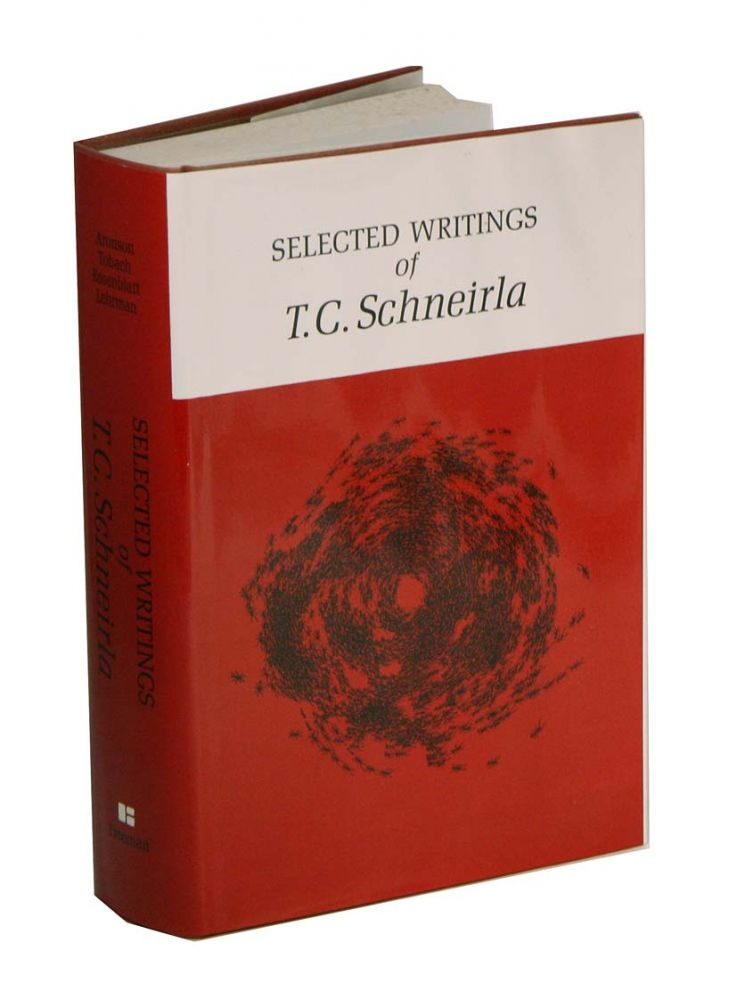 Selected writings of T.C. Schneirla. Lester R. Aronson.